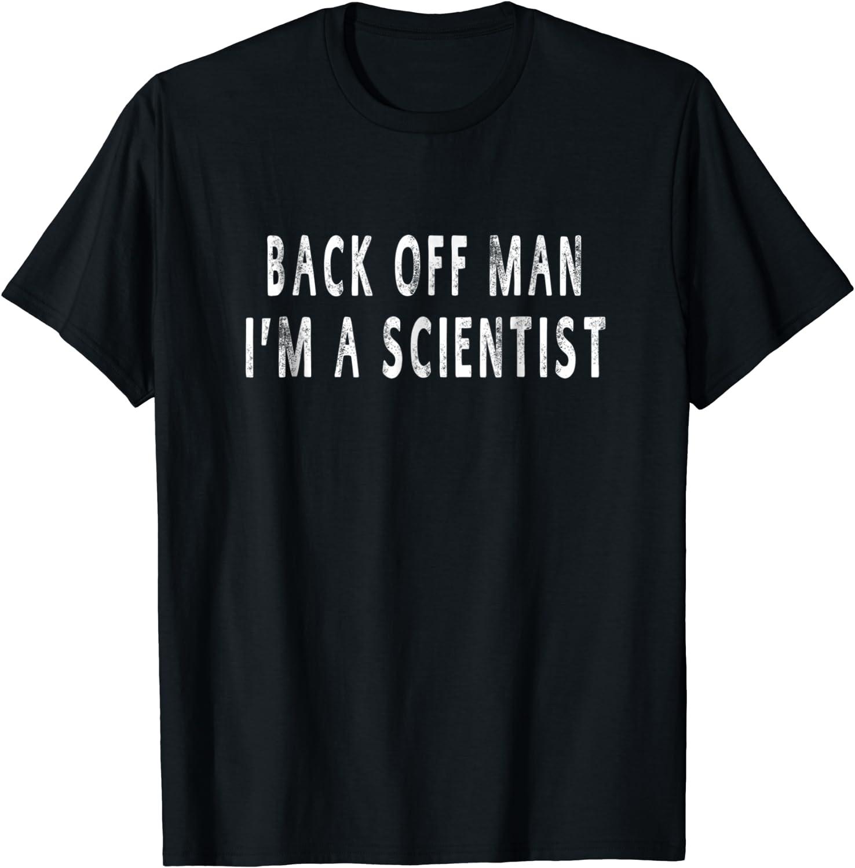 Back Off Man I'm A Scientist T-shirt Men Women Funny Gift