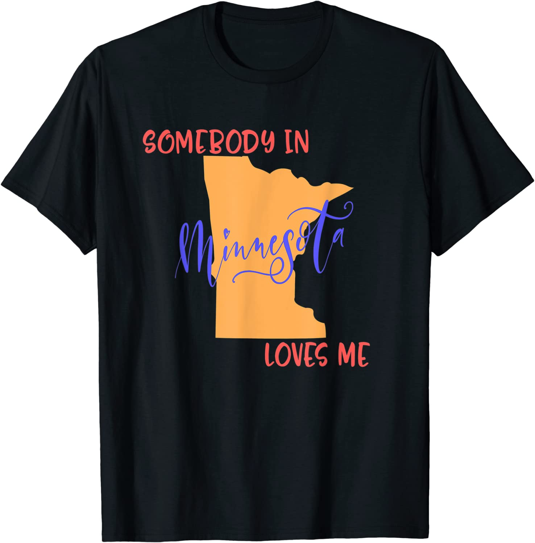 Somebody in Minnesota Loves Me State T Shirt