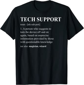 Funny Tech Support Definition Shirt System Admin Geek Gift Maglietta