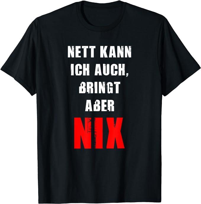 Nett Kann Ich Auch Bringt Aber Nix T-Shirt: Amazon.de