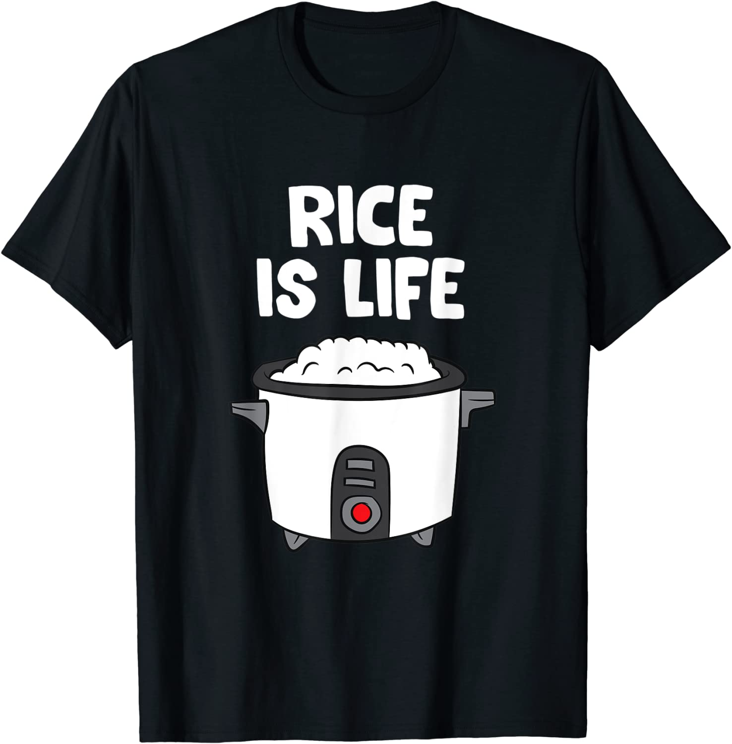 Rice Is Life Asian Food Chinese Rice Japanese Rice Cooker T-Shirt