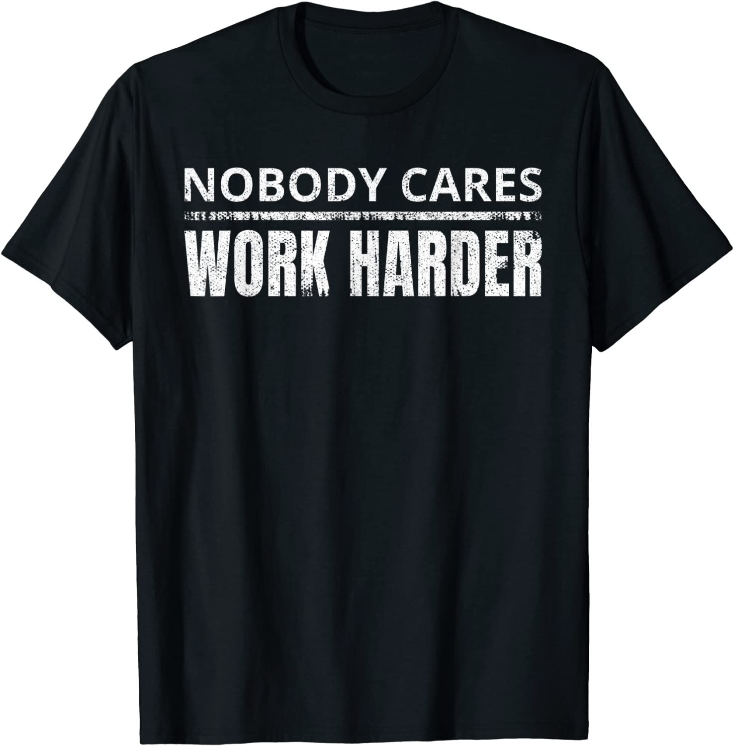 Nobody Cares Outstanding Work Harder Funny Gym T-Shirt Fitness Max 69% OFF Workout