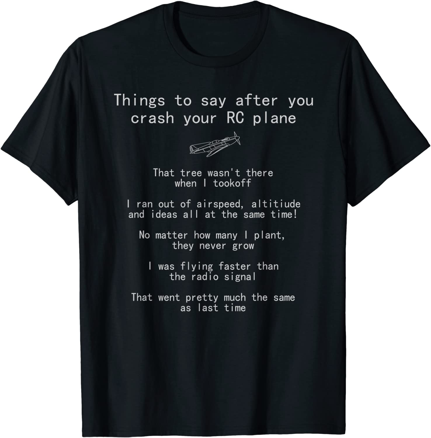 A surprise price is realized Things to say when you crash Quality inspection T-shirt Plane RC your hobby
