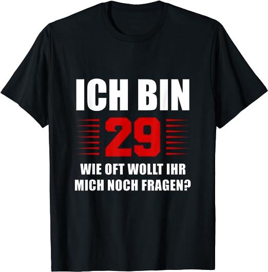-Ich bin 29 wie oft wollt ihr mich noch fragen T-Shirt