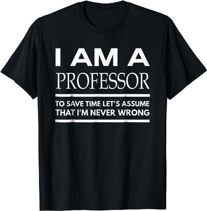 I Am A Professor Tee