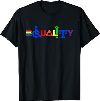 Égalité Gay Pride Handicap Féminisme Anti Racisme Arc-en-cie T-Shirt