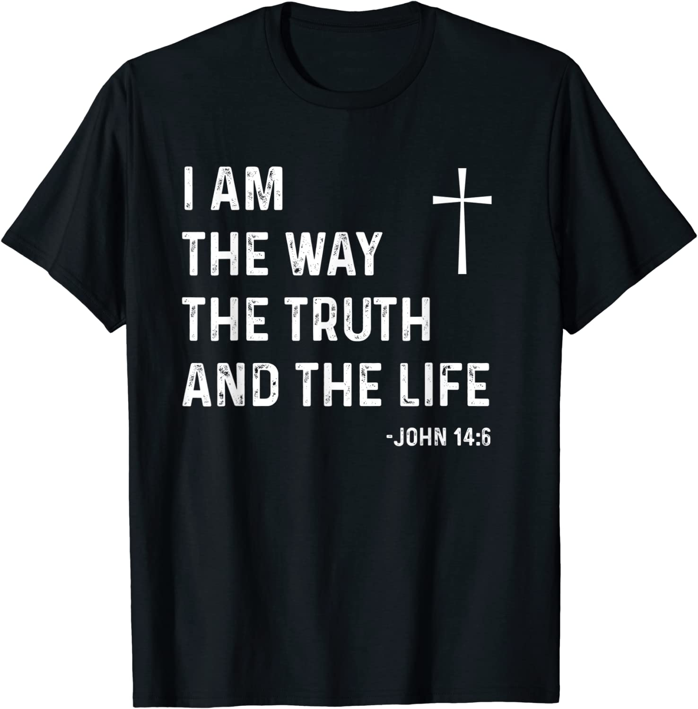 I Am The Way Truth Life John Ranking TOP12 14:6 San Francisco Mall Christian Jesus T-Shir