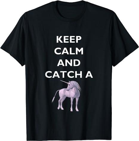 Keep Calm and Catch Unicorn, Keep Calm, Unicorn, MbASSP T-Shirt
