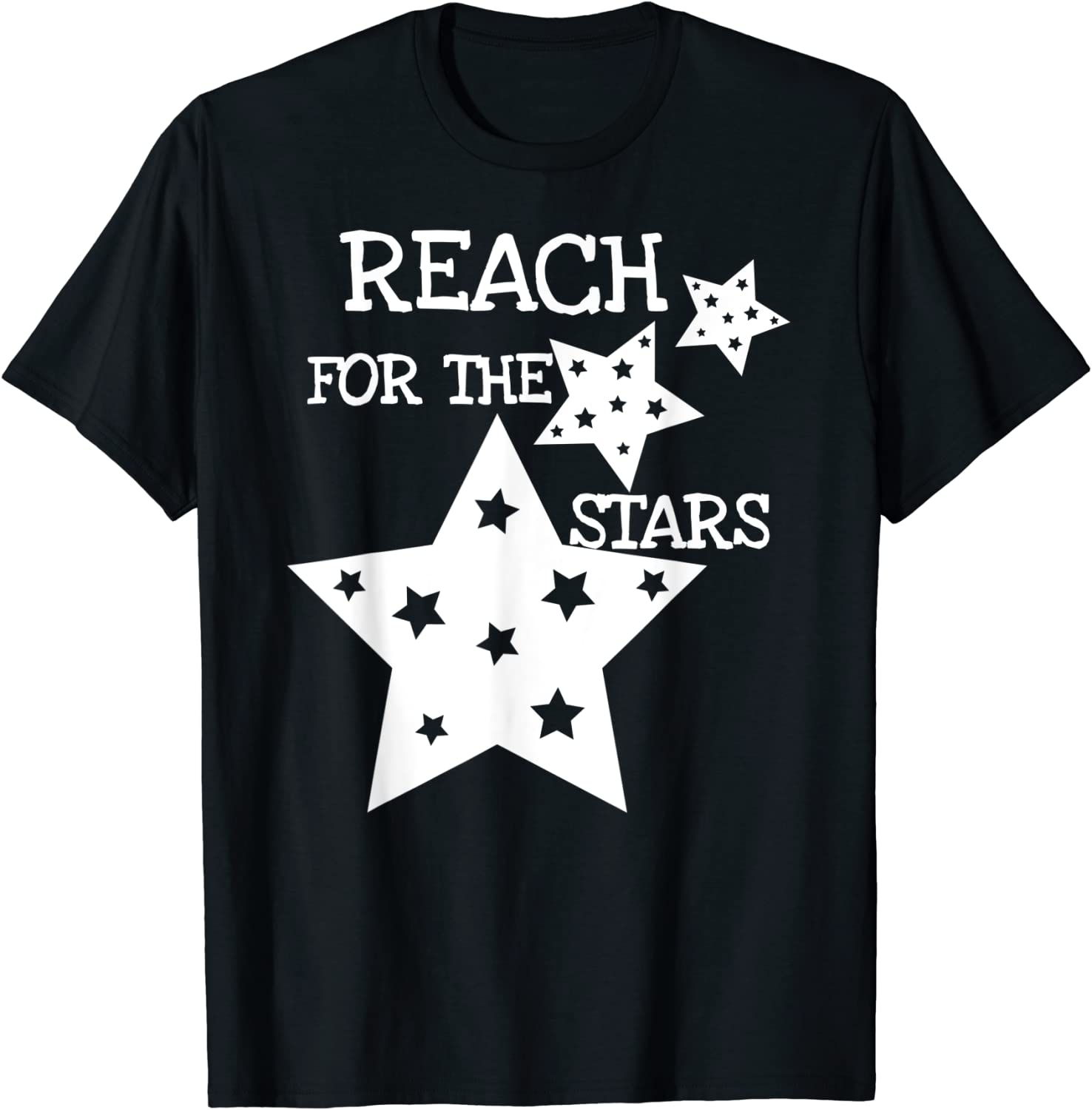 Cool inspirational - Reach for the stars T-Shirt
