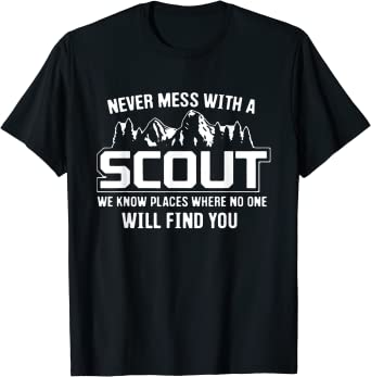 Never Mess With A Scout We Know Places Funny Gift T-Shirt