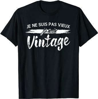 T-Shirt Anniversaire Je Ne Suis Pas Vieux Je Suis Vintage T-Shirt