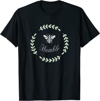 Be Humble T-Shirt With Bee Men And Women Styles
