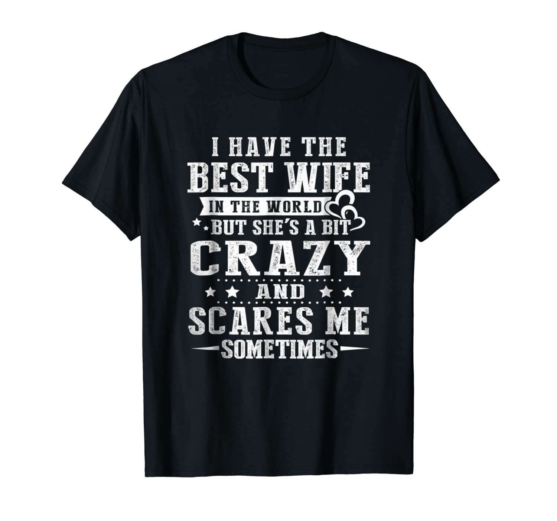 Amazon.com: I Have la mejor esposa en el mundo loco y scares ...