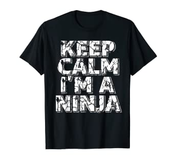 Keep Calm Im A Ninja Kids or Adults Funny T Shirt