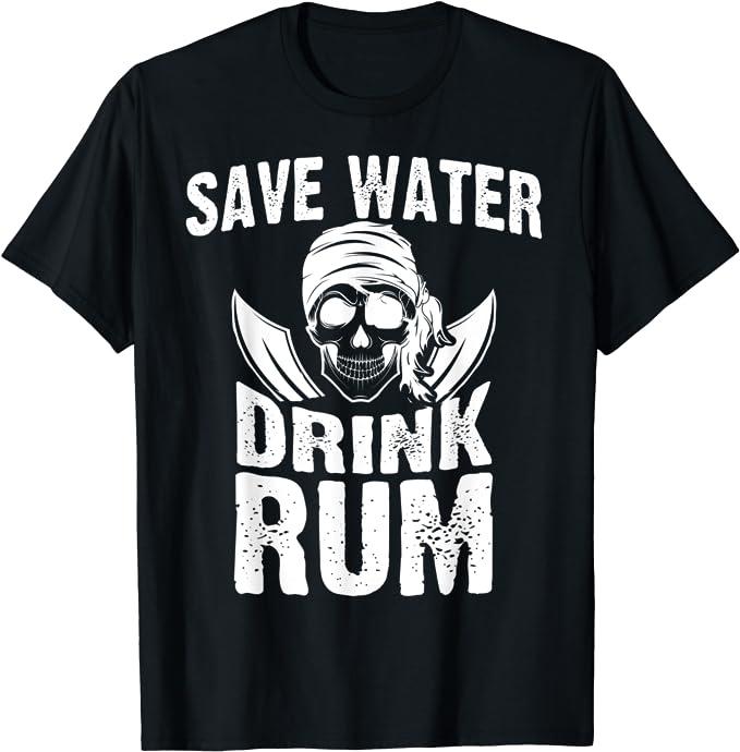 Bebedero de ron Ahorre agua Beba Piratas de ron Camiseta ...