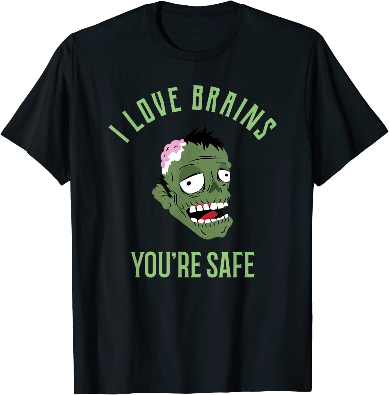I Love Brains You're Safe Funny Zombie TShirt Halloween Gift T-Shirt
