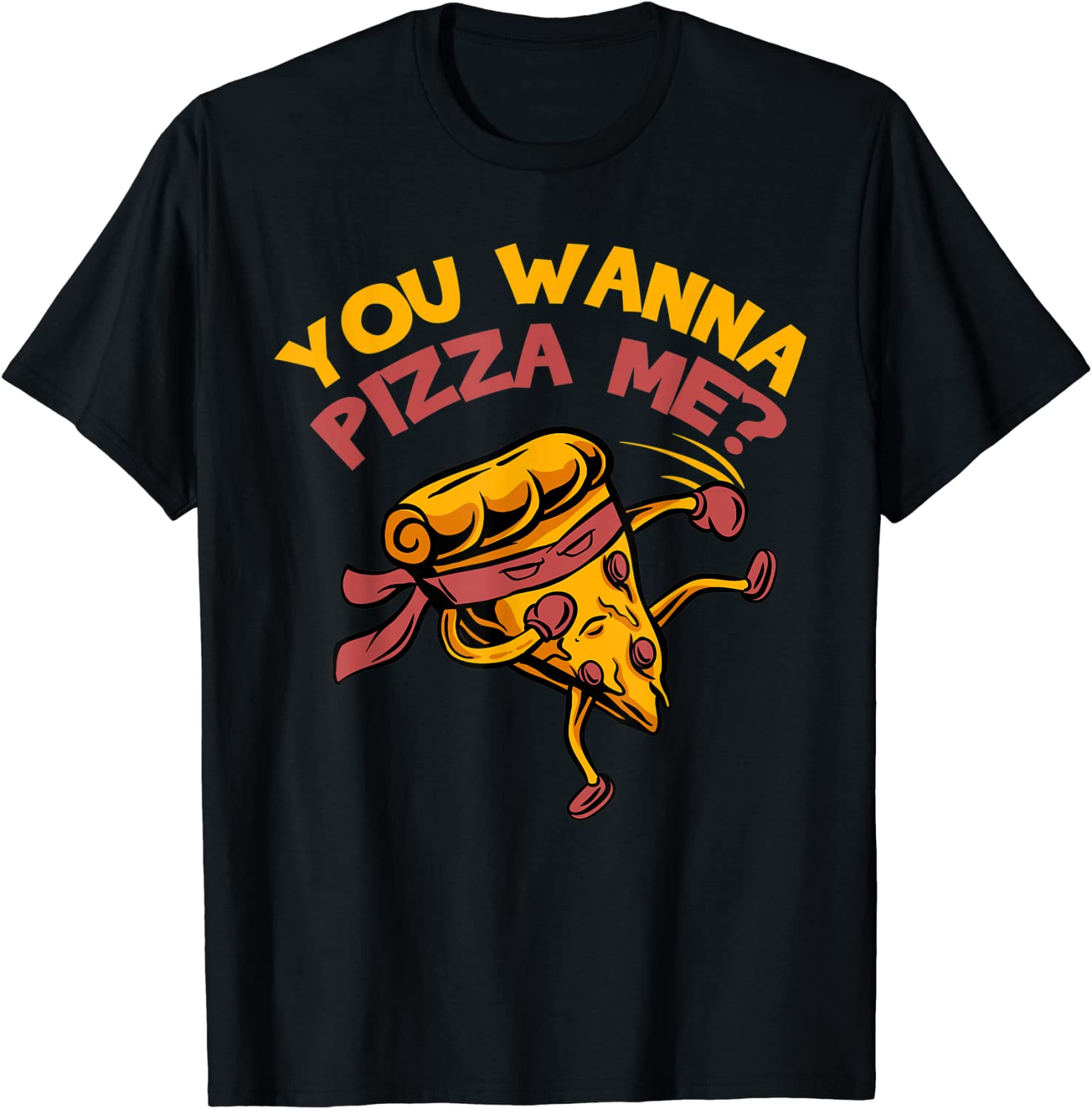Funny You Wanna Pizza Me Foods Lovers T-Shirt