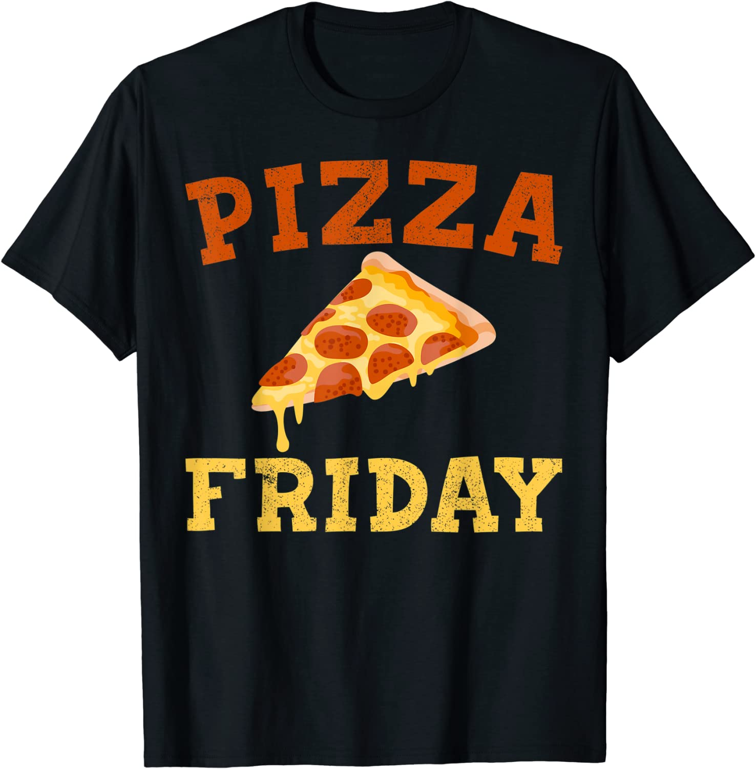 Funny Pizza Gift For Men Women Cool Pizza Friday Food Pun T-Shirt