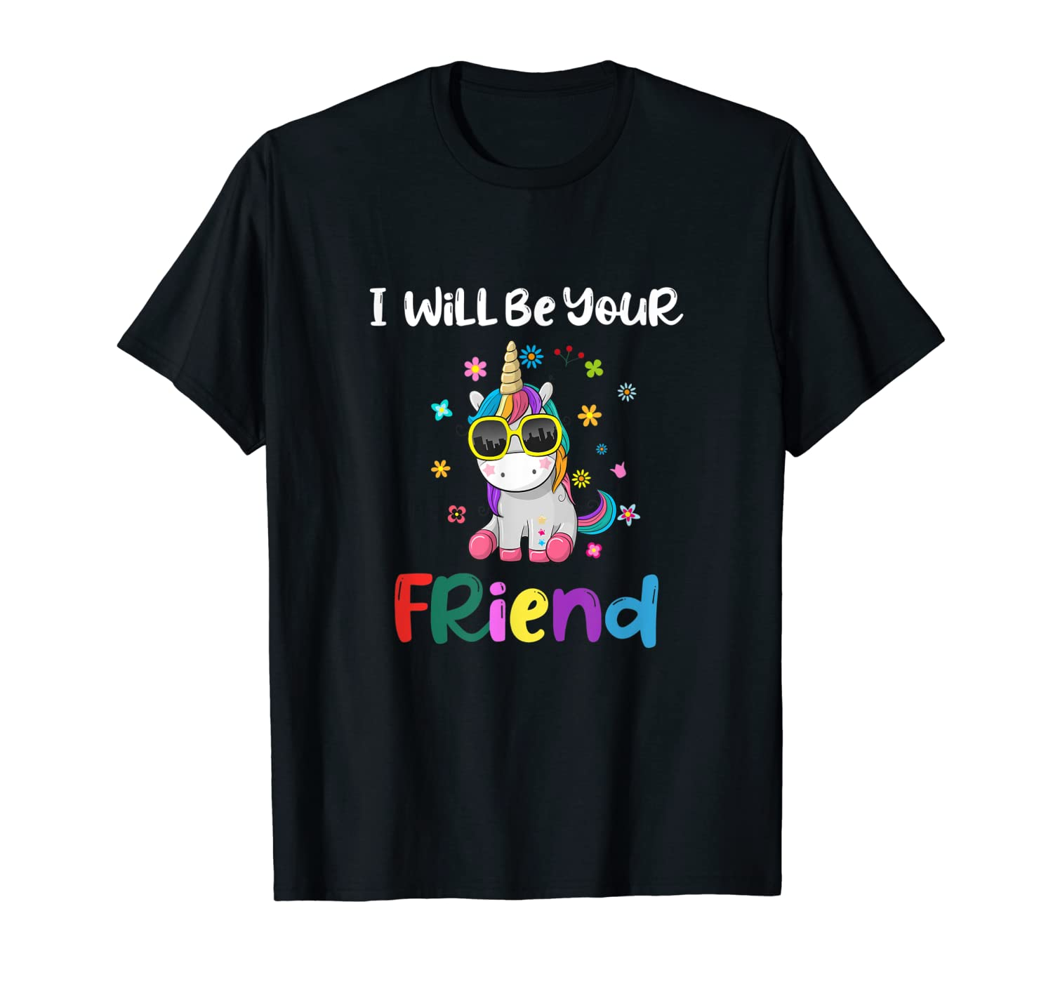 I Will Be Your Friend Shirts