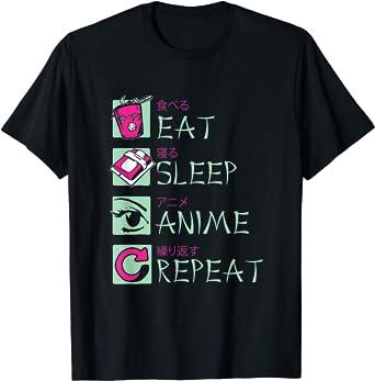 Eat Sleep Anime Repeat Shirt, Funny Japanese Gift T-Shirt T-Shirt