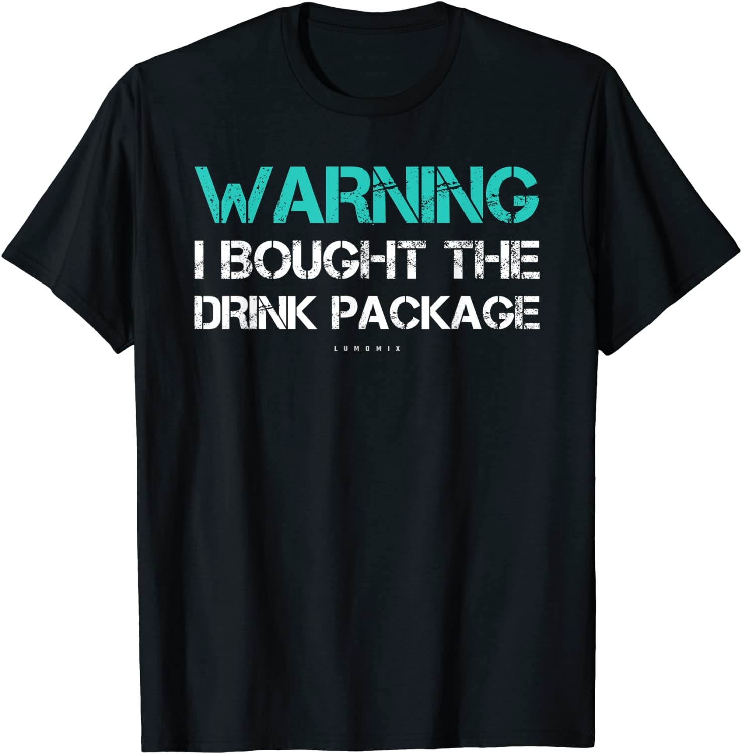 Warning I Bought The Drink Package Shirt Funny Cruise Shirts T-Shirt