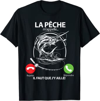 La pêche m'appelle il Faut Que j'y aille Espadon Drole Pêche T-Shirt