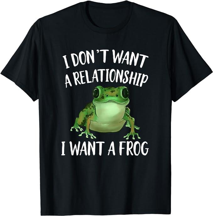 Ich will keine Beziehung Ich will einen Frosch T-Shirt