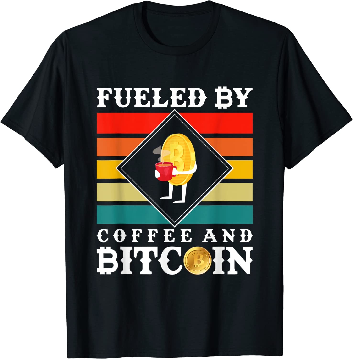 Funny Fueled By Bitcoin & Coffee Crypto HODL Cafe Lover T-Shirt