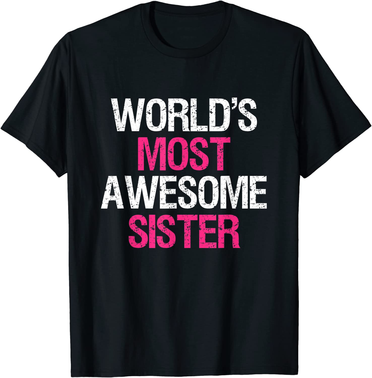 World's Most Awesome Sister Cute Big Brother Sibling T-Shirt