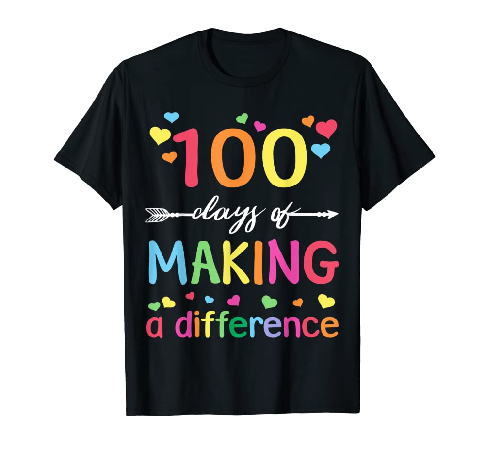 100 Days Of Making Difference 100th Day Of School Teacher T-Shirt Unisex Tshirt