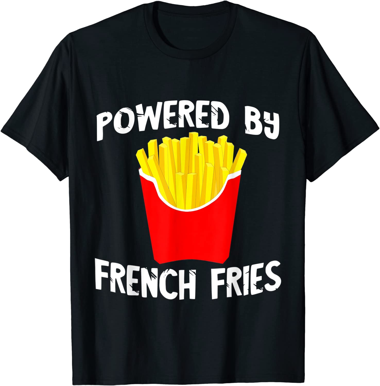 Powered By French Fries Ketchup Fried Potato Fry Fast Food T-Shirt