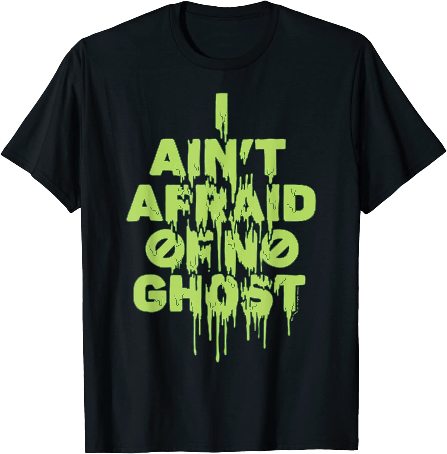 Ghostbusters I Ain't Afraid Of No Ghost Slime Drip T-Shirt