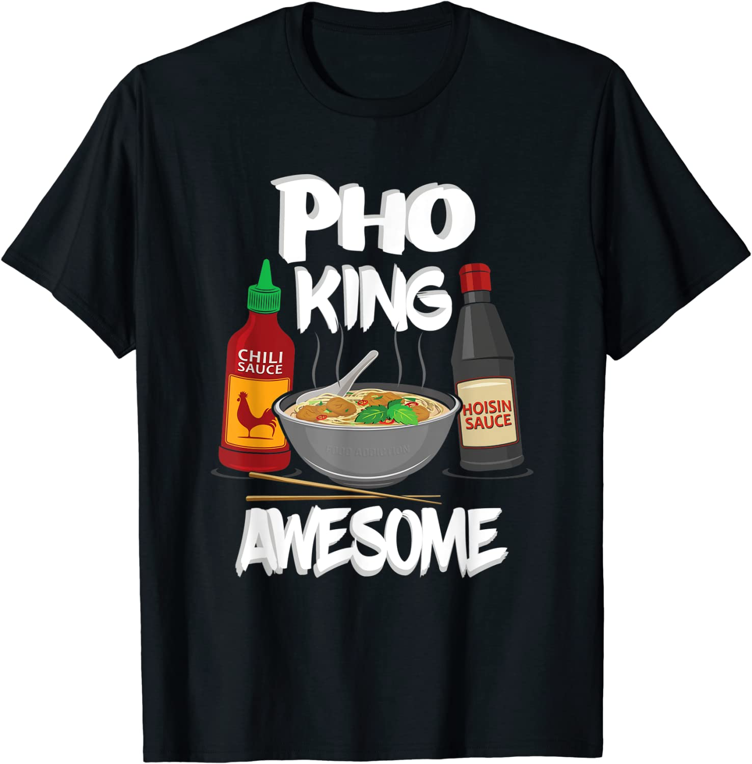 Funny Pho King Awesome Free shipping anywhere in Recommendation the nation Shirt T-Shirt Gift Tshirt Ideas Bowl