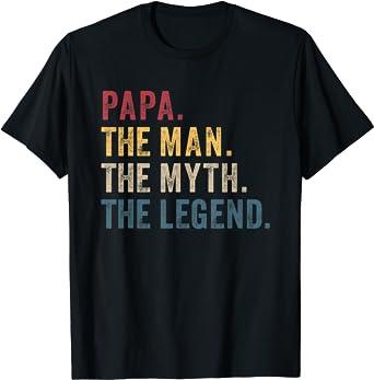 Papa The Man The Myth The Legend Cadeau pour Papa T-Shirt Homme