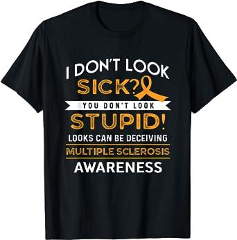 I Don't Look Sick MS T-Shirt