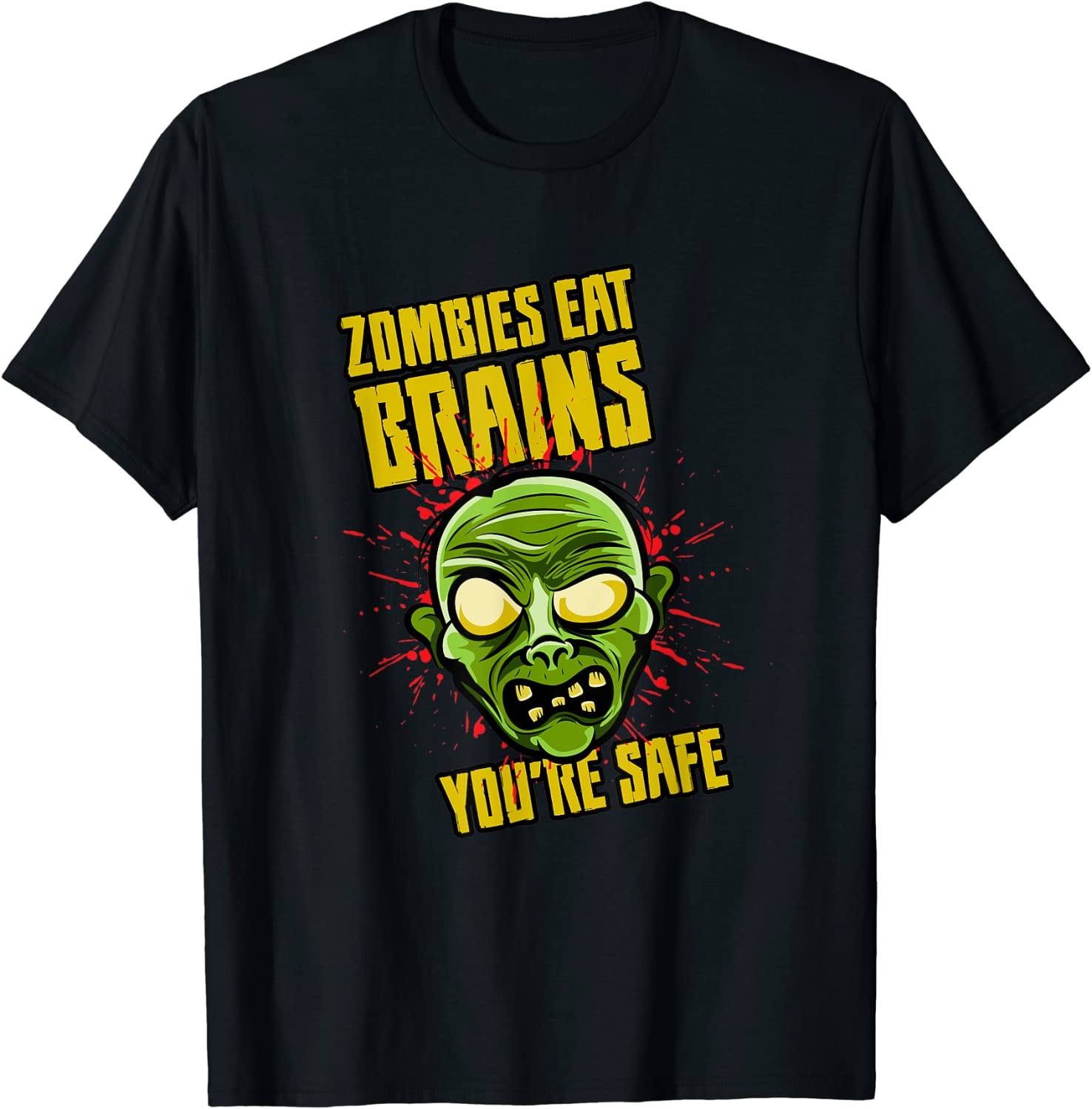 Zombies Eat Brains You're Safe Horror Undead Funny Halloween T-Shirt