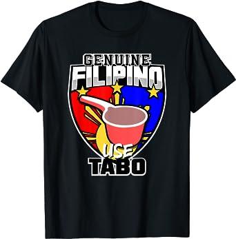 Funny Genuine Filipino Use Tabo Graphic Shirt Design T-Shirt