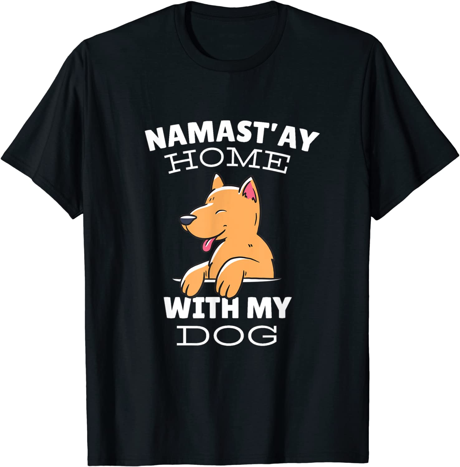 Namaste at Home with My Dog T-Shirt
