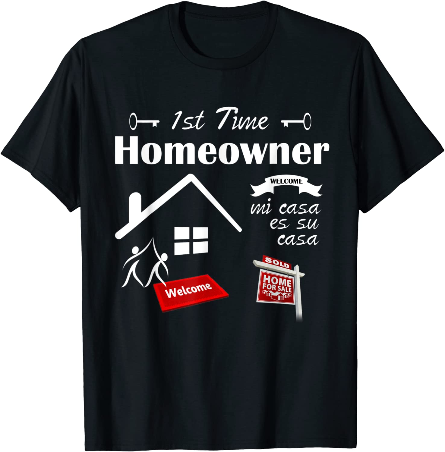 1st Time Homeowner Buyer Purchased My First Home Tee T-Shirt