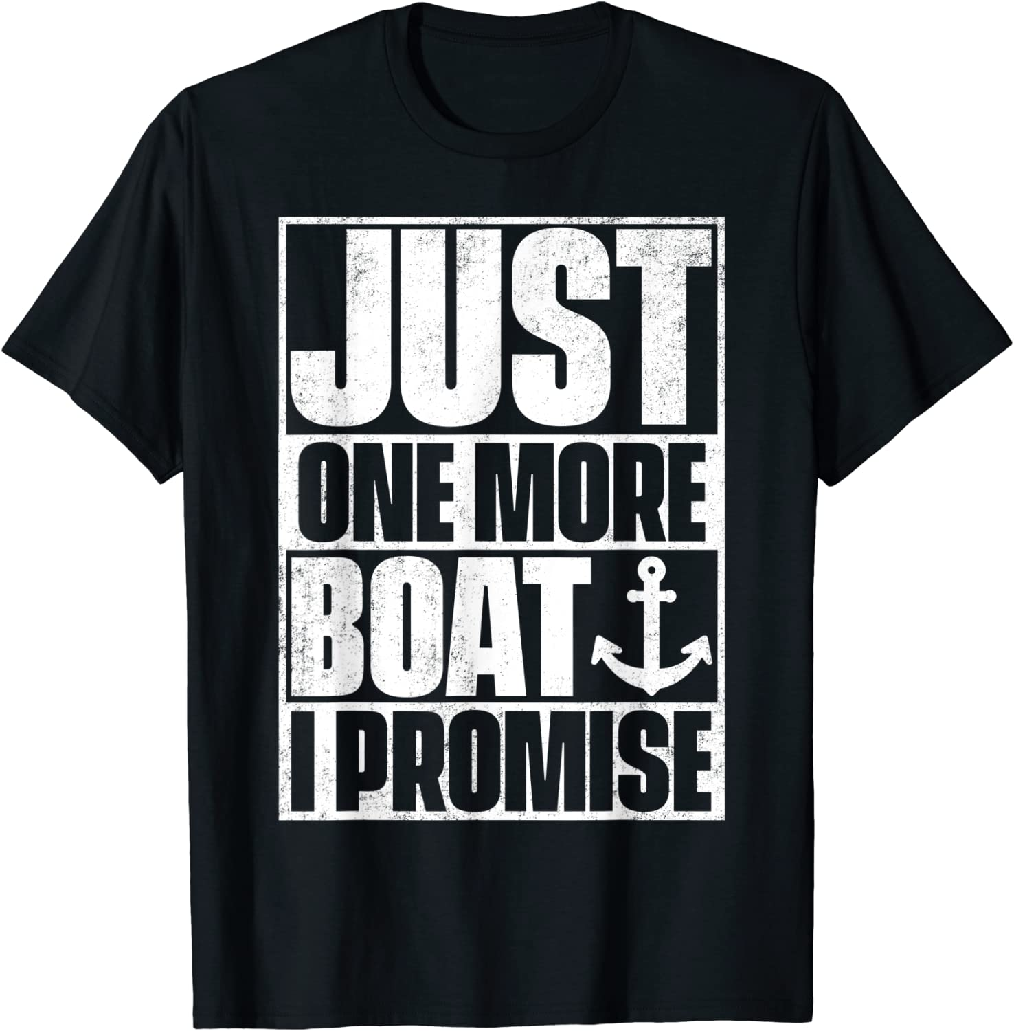 Just One More Boat I Promise T-Shirt