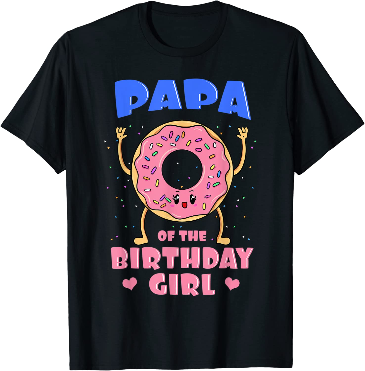 Weekly update Papa Of The Birthday Girl Pink T-Shir Daddy Dad Donut Bday favorite Party