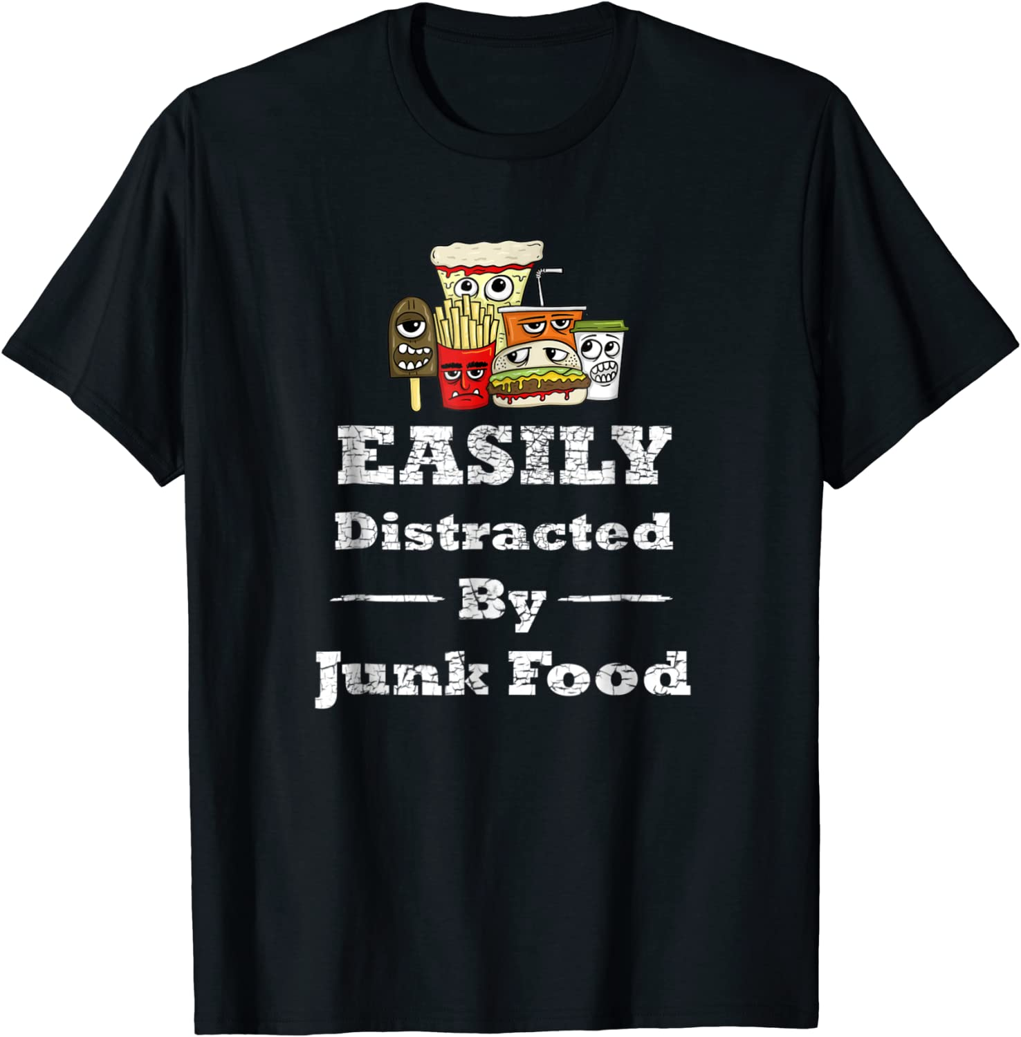 Easily Distracted By Junkfood T Shirt Funny Junk Food Tee