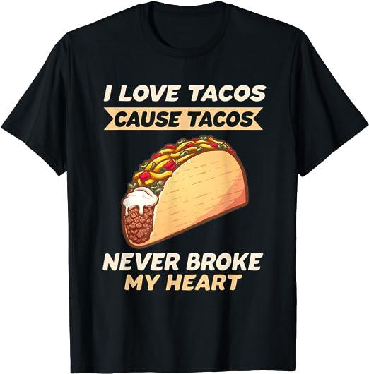 Ich liebe Tacos Tacos hat mir nie das Herz gebrochen T