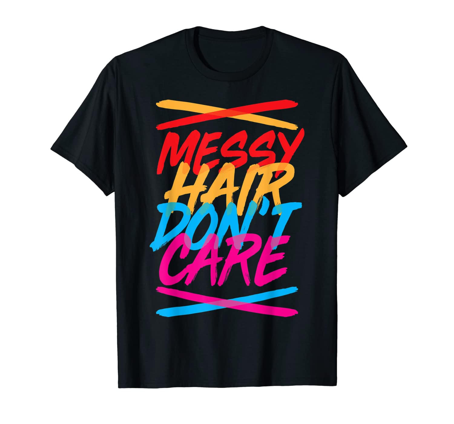 Messy Hair Shirt Messy Hair Don't Care T Shirt Gift for Kids
