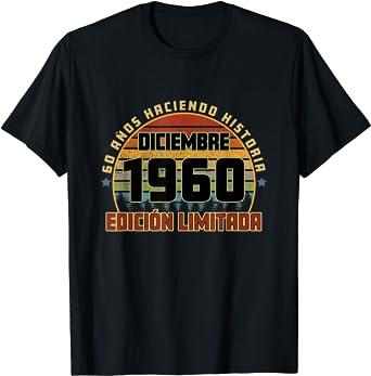 Camiseta Cumpleaños Diciembre 1960 60 Años Haciendo Historia ...
