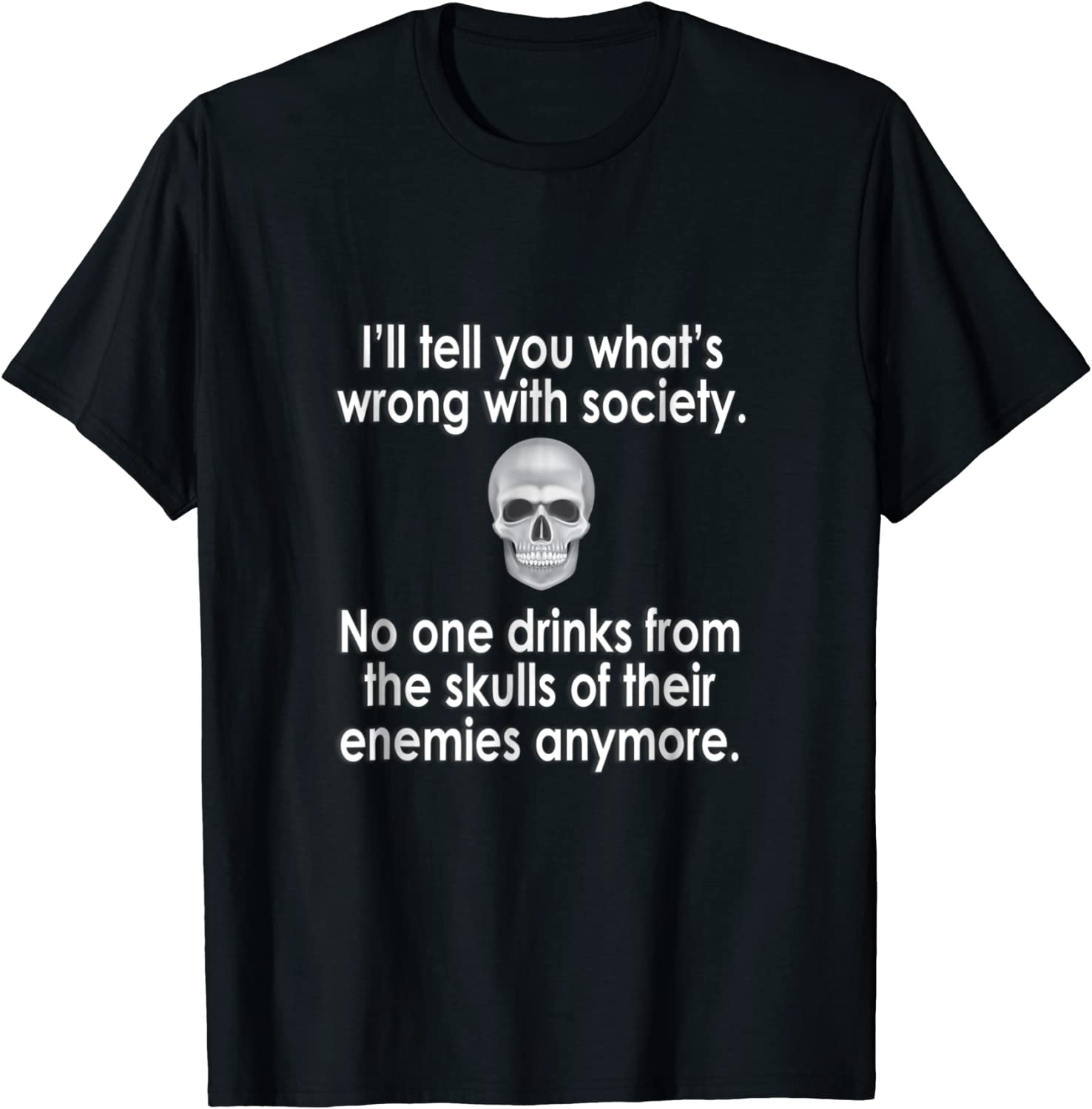 Drink From The Skull Of Your Enemies T Shirt Wrong Society