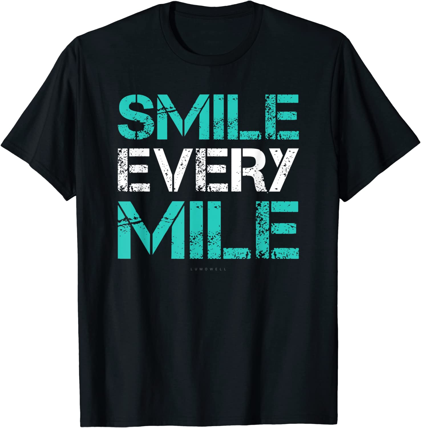 Smile Every Max 52% OFF Mile Shirt. Funny Gifts TShirts. Runner shopping Running