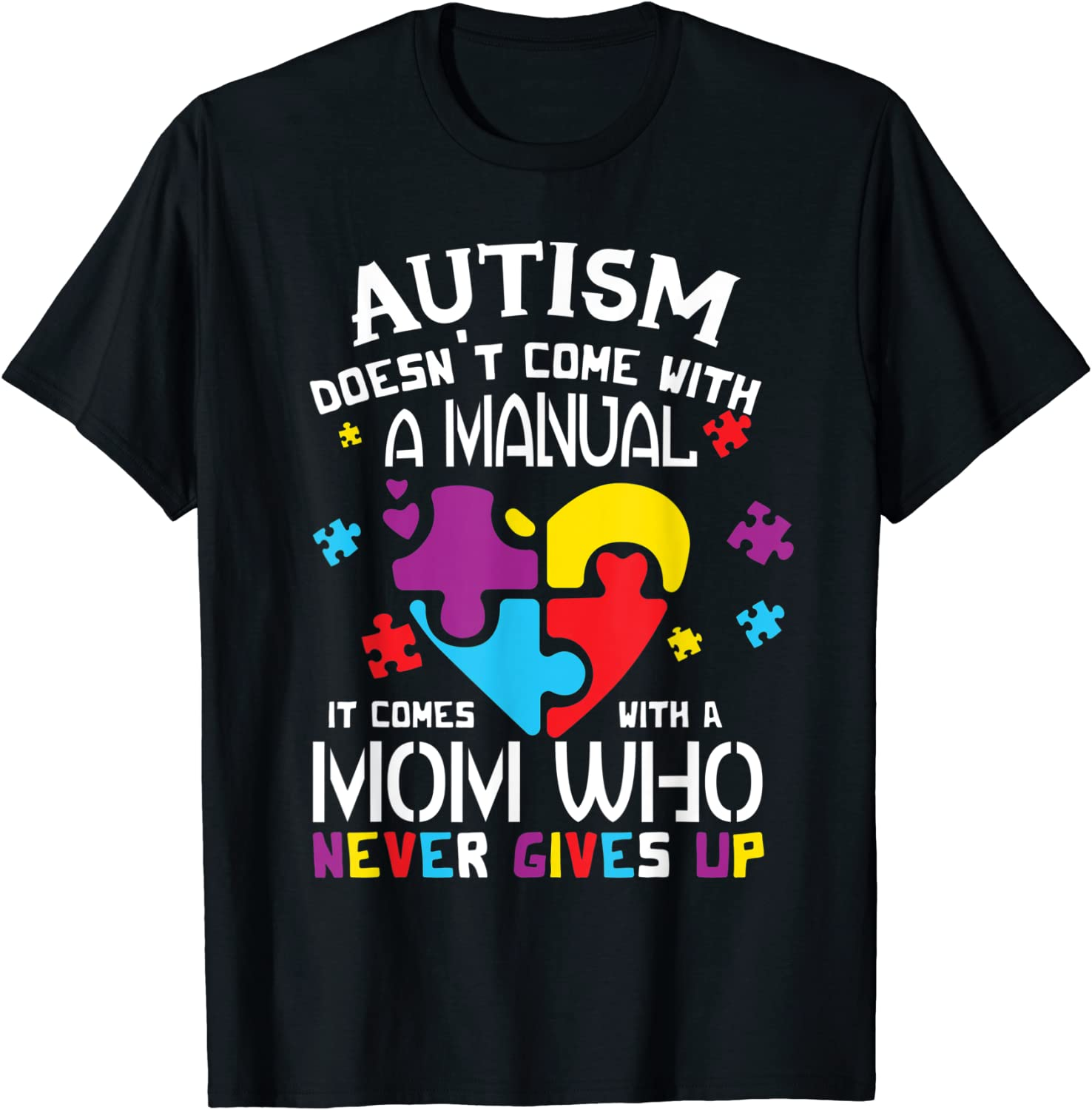 Autism Comes With A Mom Who Never Gives Up Ladies TShirt Grey Cotton S3XL PNG File Digital Download T Shirt