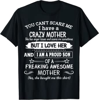 Funny T Shirt You Cant Scare Me I Have a Son Sassy Sarcasm Mum Birthday T-SHIRT