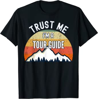 Funny Tour Guide Gift, Trust Me I'm a Tour Guide T-Shirt